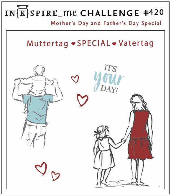 http://www.inkspire-me.com/2020/04/inkspireme-challenge-420-muttertag-und.html